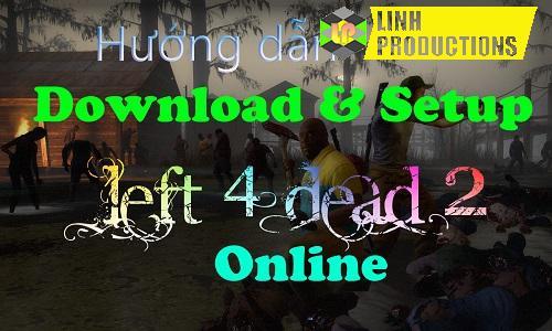 Tải Left 4 Dead 2 Online Google Drive Fshare Mediafire Update V2.1.5.5