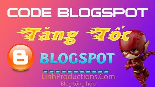 Code tăng tốc tải trang Blogspot 2020