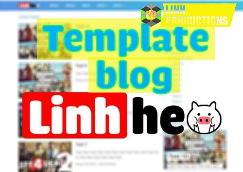 Template Linh Heo Blogspot load nhanh 2020