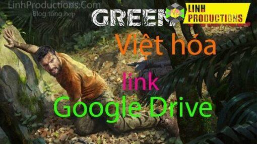GREEN HELL việt hóa google Drive link download
