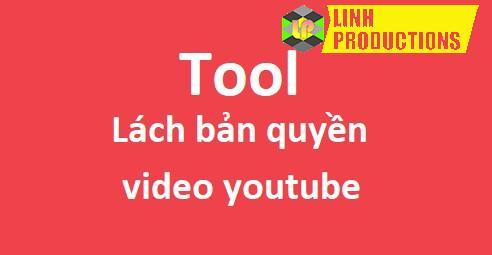 Tool lách bản quyền video youtube
